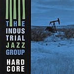 The Industrial Jazz Group Hardcore