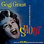 Gogi Grant If You Want To Get To Heaven.... Shout