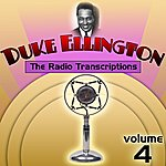 Duke Ellington & His Orchestra The Radio Transcriptions Volume 4
