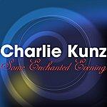 Charlie Kunz Some Enchanted Evening