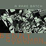 Benny Goodman & His Orchestra A Rare Batch