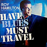 Roy Hamilton Have Blues, Will Travel