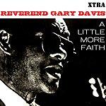Reverend Gary Davis A Little More Faith