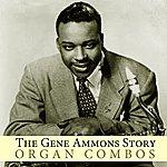 Gene Ammons The Gene Ammons Story: Organ Combos