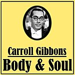 Carroll Gibbons Body And Soul
