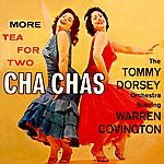 Tommy Dorsey & His Orchestra More Tea For Two Cha Chas