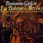 Beniamino Gigli La Boheme Acts 1 & 2