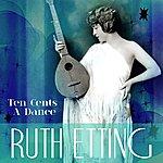 Ruth Etting Ten Cents A Dance