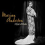 Marian Anderson I Got A Robe