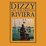 Dizzy Gillespie Dizzy On The French Riviera