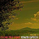 Renato Capecchi Italian Folk Songs Volume 2