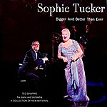 Sophie Tucker Bigger And Better Than Ever