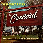 Machito & His Afro-Cuban Orchestra Vacation At The Concord