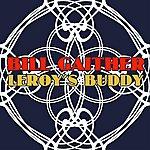 Bill Gaither Leroy's Buddy