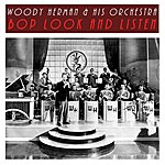 Woody Herman & His Orchestra Bop Look And Listen