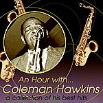 Coleman Hawkins An Hour With Coleman Hawkins: A Collection Of His Best Hits