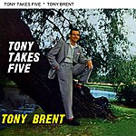 Tony Brent Tony Takes Five