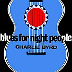 Charlie Byrd Blues For Night People