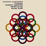 Hermann Scherchen Concertos For Trumpet