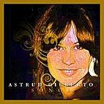 Astrud Gilberto Astrud Gilberto Songs