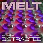 Melt Distracted