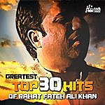 Rahat Fateh Ali Khan Greatest Top 30 Hits Of Rahat Fateh Ali Khan
