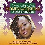 Gwen 'Gi-Gi' Gray Honey For Queens...Songs Of Healing