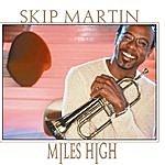 Skip Martin Miles High