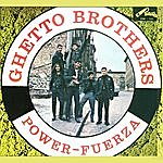 Ghetto Brothers Power Fuerza