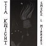 Tia Knight Smoke & Mirrors