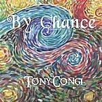 Tony Congi By Chance