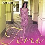 Toni You And I