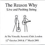 The Reason Why Live And Pushing String @ The Virtually Acoustic Club, London