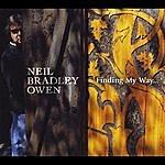 Neil Bradley Owen Finding My Way...