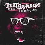 Beat Grinders Monkey See (Featuring Sin2)