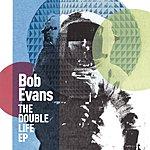 Bob Evans The Double Life