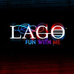 L.A.G.O. Fun With Me
