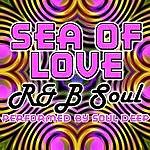 Soul Deep Sea Of Love: R&B Soul