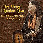 Anne Hills The Things I Notice Now - Anne Hills Sings The Songs Of Tom Paxton