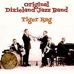 Original Dixieland Jazz Band Tiger Rag