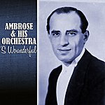 Ambrose & His Orchestra 's Wounderful