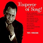 Paul Robeson Emperor Of Song!
