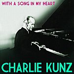 Charlie Kunz With A Song In My Heart