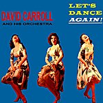 David Carroll Orchestra Let's Dance Again!