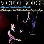 Victor Borge Plays And Conducts Concert Favorites