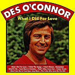 Des O'Connor What I Did For Love