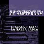 Concertgebouw Orchestra of Amsterdam La Scala Di Seta / La Gazza Ladra