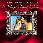 Royal Philharmonic Orchestra A Village Romeo And Juliet