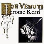 Joe Venuti Plays Jerome Kern