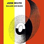 Josh White Ballads And Blues